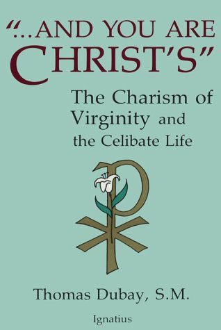 And You Are Christ's: The Charism of Virginity and the Celibate Life als Taschenbuch