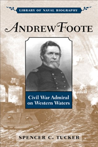 Andrew Foote: Civil War Admiral on Western Waters als Buch