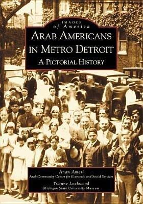 Arab Americans in Metro Detroit: A Pictorial History als Taschenbuch