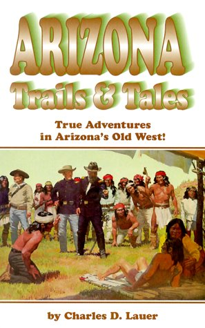 Arizona Trails & Tales: True Adventures in Arizona's Old West als Taschenbuch