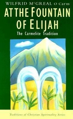 At the Fountain of Elijah: The Carmelite Tradition als Taschenbuch