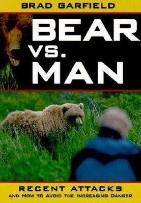 Bear Vs. Man: Recent Attacks and How to Avoid the Increasing Danger als Taschenbuch