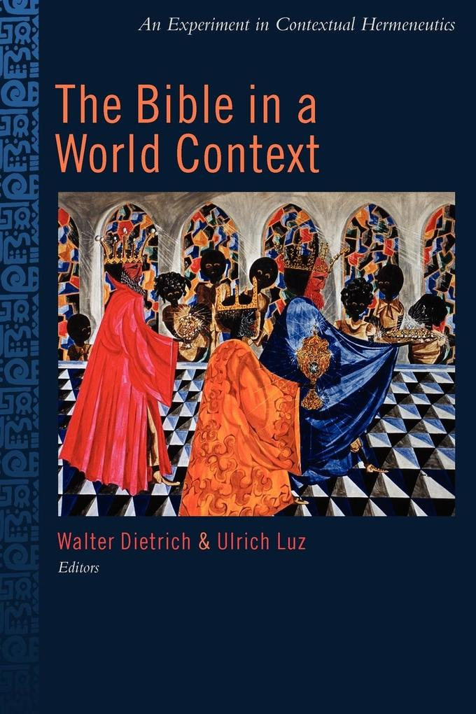The Bible in the World Context: An Experiment in Contextual Hermeneutics als Taschenbuch