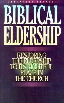 Biblical Eldership Booklet: Restoring Eldership to Rightful Place in Church als Taschenbuch
