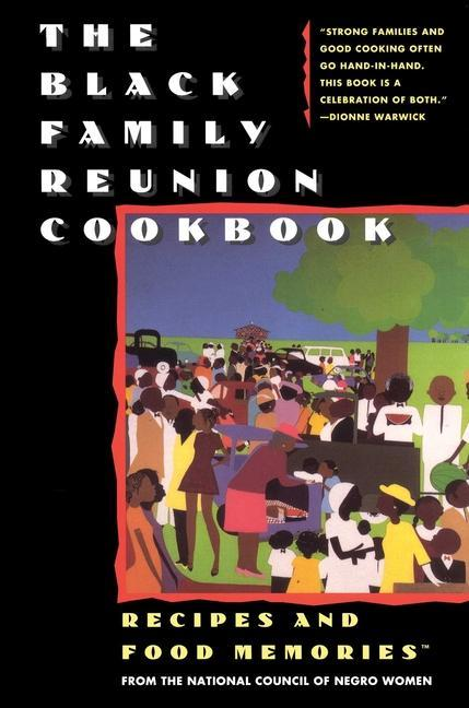 The Black Family Reunion Cookbook: Black Family Reunion Cookbook als Taschenbuch