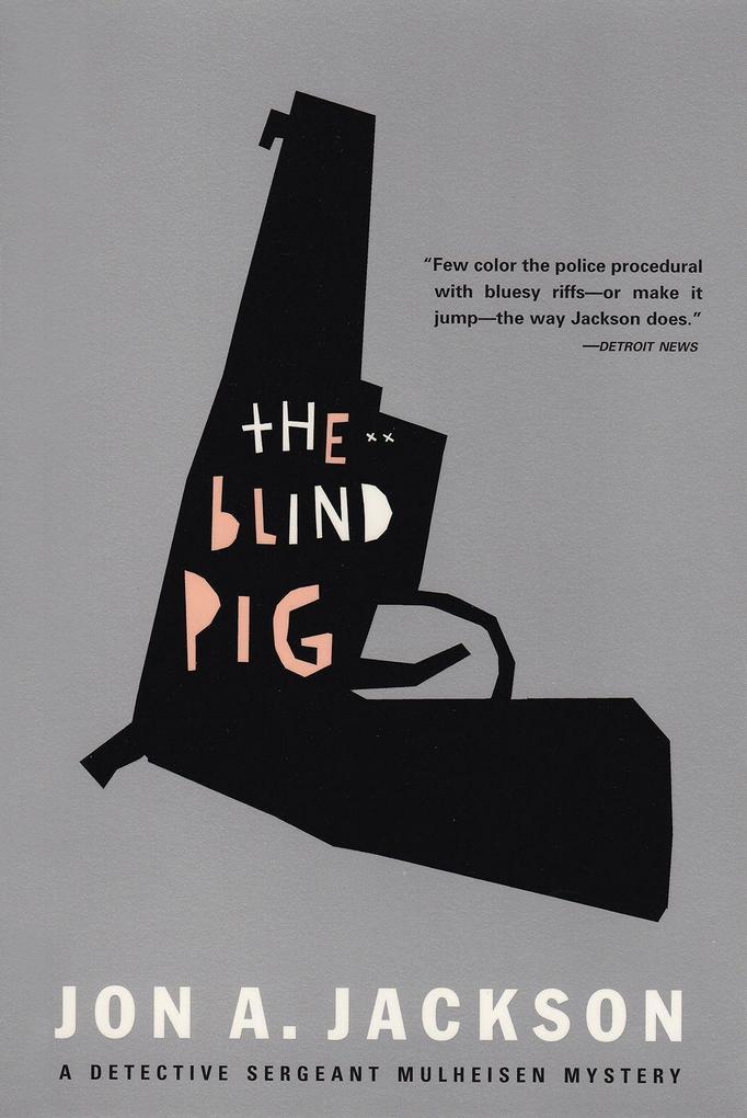 The Blind Pig Detective Sergeant Mulheisen Mysteries als Taschenbuch