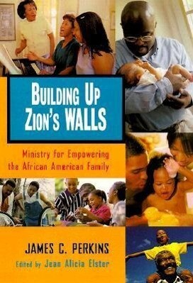 Building Up Zion's Walls: Ministry for Empowering the African American Family als Taschenbuch