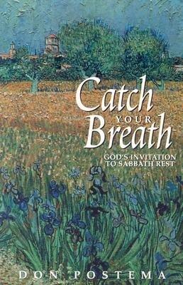 Catch Your Breath: God's Invitation to Sabbath Rest als Taschenbuch