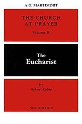 The Church at Prayer: Volume II: The Eucharist als Taschenbuch