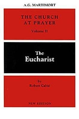 The Church at Prayer: Volume II: The Eucharist als Taschenbuch