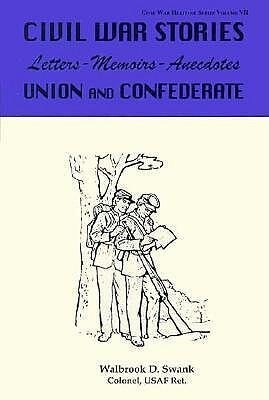 Civil War Stories: Letters-Memoirs-Anecdotes, Union and Confederate als Taschenbuch