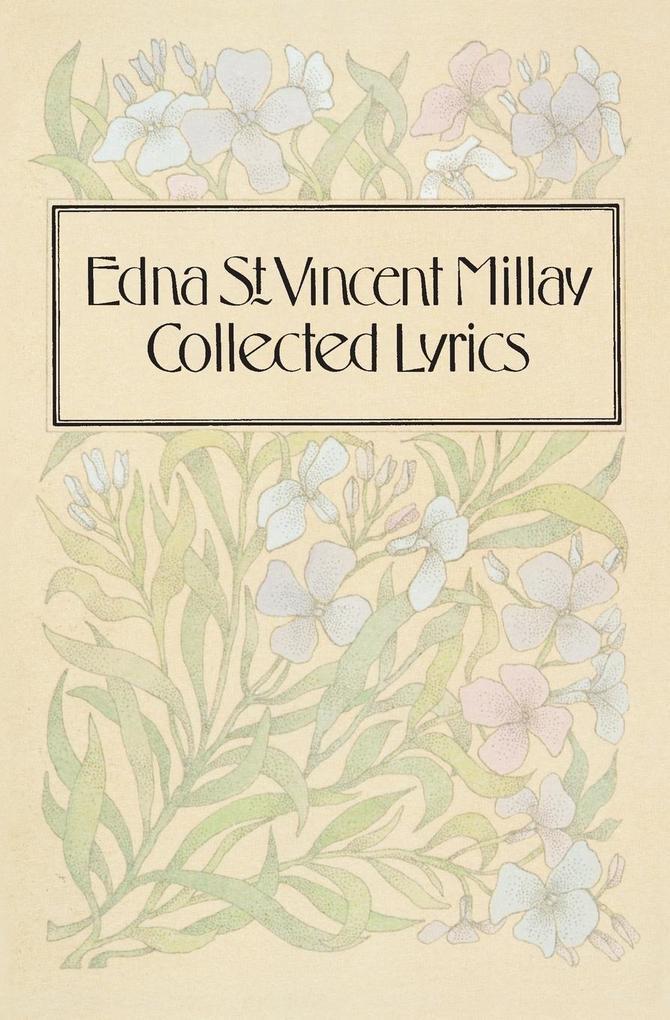 Collected Lyrics of Edna St. Vincent Millay als Taschenbuch
