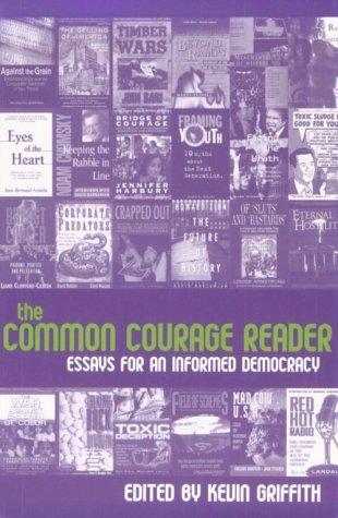 The Common Courage Reader: Essays for an Informed Democracy als Taschenbuch