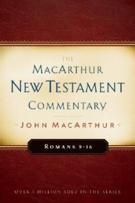 Romans 9-16 MacArthur New Testament Commentary als Buch