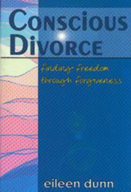 Conscious Divorce: Finding Freedom Through Forgiveness als Taschenbuch