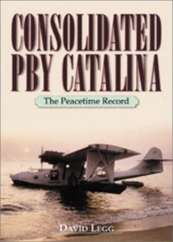 Consolidated PBY Catalina: The Peacetime Record als Buch