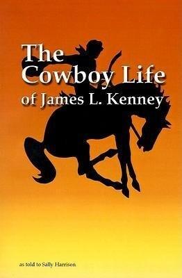 The Cowboy Life of James L Kenney als Taschenbuch