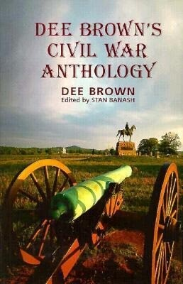 Dee Brown's Civil War Anthology als Buch