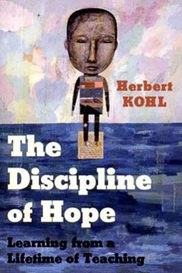 The Discipline of Hope: Learning from a Lifetime of Teaching als Taschenbuch