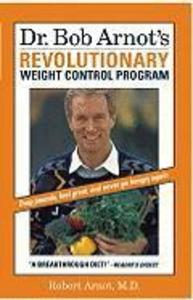 Dr. Bob Arnot's Revolutionary Weight Control Program als Taschenbuch