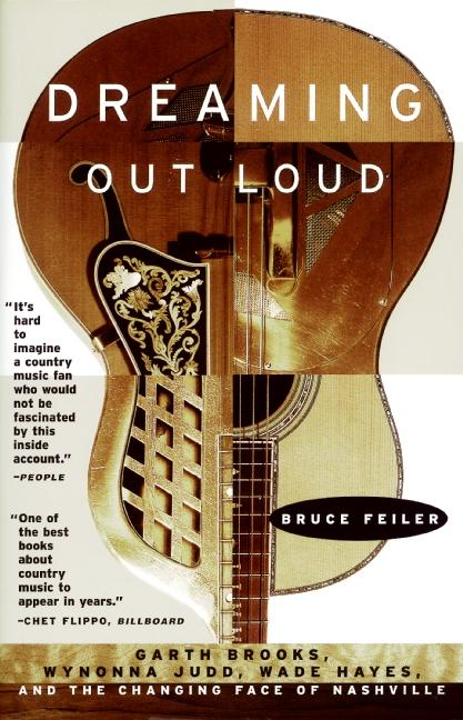 Dreaming Out Loud:: Garth Brooks, Wynonna Judd, Wade Hayes, and the Changing Face of Nashville als Taschenbuch