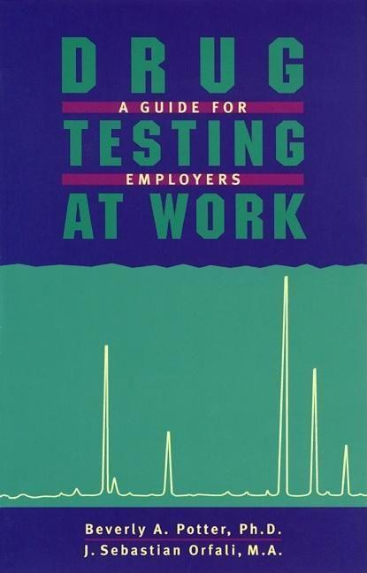 Drug Testing at Work: A Guide for Employers and Employees als Taschenbuch