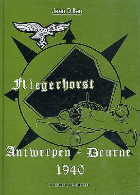 Fliegerhorst: Antwerpen-Deurne 1940 als Buch