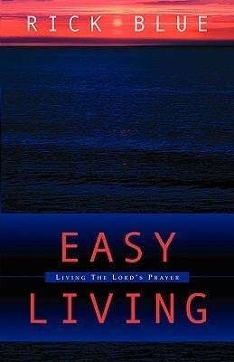 Easy Living: Living the Lord's Prayer als Taschenbuch