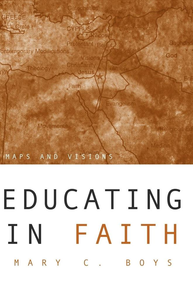 Educating in Faith: Maps and Visions als Taschenbuch