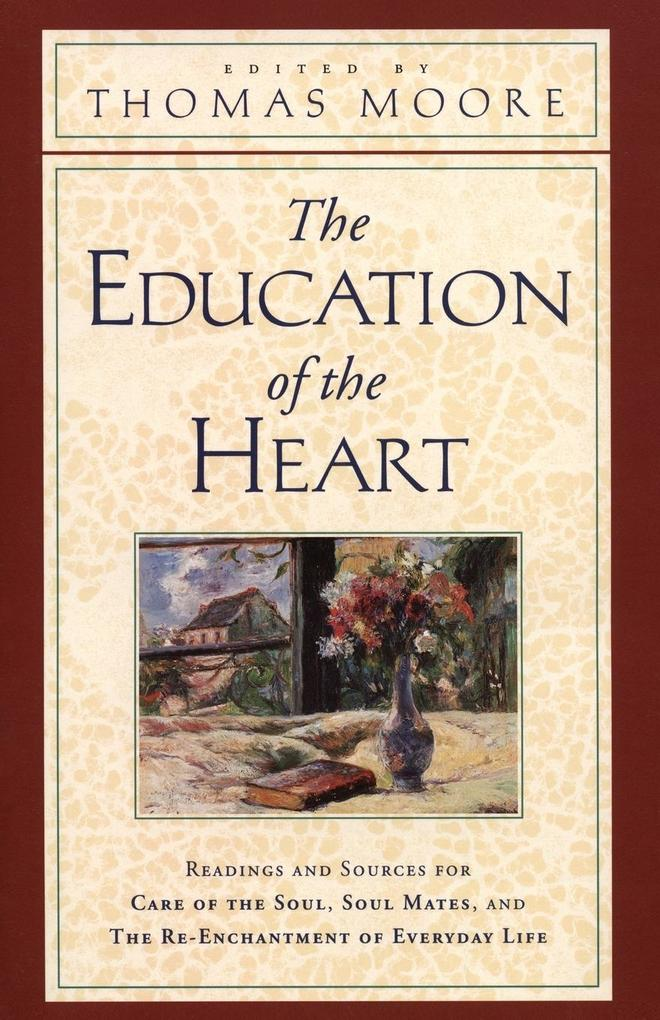 The Education of the Heart: Readings and Sources from Care of the Soul, Soul Mates als Taschenbuch