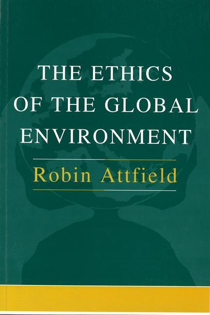 The Ethics of the Global Environment als Taschenbuch