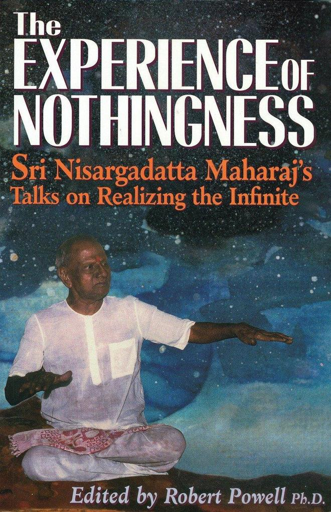 The Experience of Nothingness: Sri Nisargadatta Maharaj's Talks on Realizing the Infinite als Taschenbuch