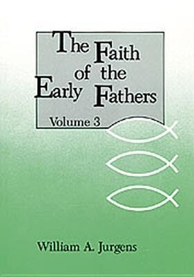 The Faith of the Early Fathers: Volume 3 als Taschenbuch