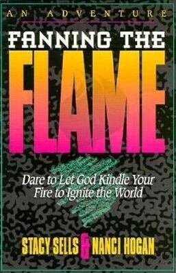Fanning the Flame: Dare to Let God Kindle Yoru Fire to Ignite the World als Taschenbuch