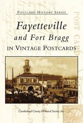 Fayetteville and Fort Bragg in Vintage Postcards als Taschenbuch
