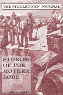 Fiddletown Journal: Stories of the Mother Lode als Taschenbuch