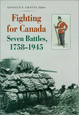 Fighting for Canada: Seven Battles, 1758-1945 als Buch