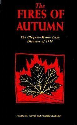 Fires of Autumn: The Cloquet-Moose Lake Disaster of 1918 als Taschenbuch