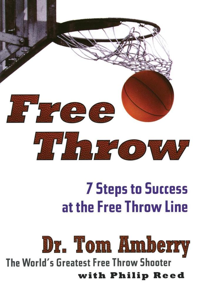 Free Throw: 7 Steps to Success at the Free Throw Line als Taschenbuch