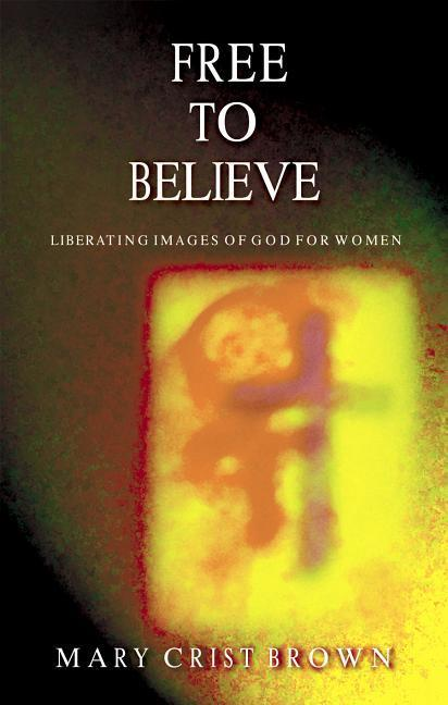 Free to Believe: Liberating Images of God for Women als Taschenbuch