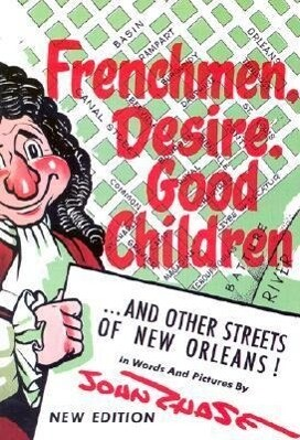 Frenchmen, Desire, Good Children: . . . and Other Streets of New Orleans! als Taschenbuch