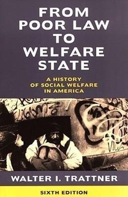 From Poor Law to Welfare State, 6th Edition: A History of Social Welfare in America als Taschenbuch