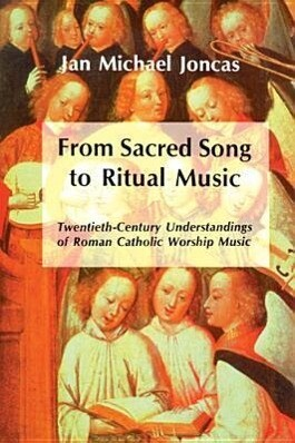 From Sacred Song to Ritual Music: Twentieth-Century Understandings of Roman Catholic Worship Music als Taschenbuch