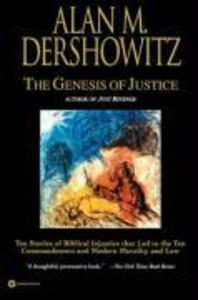 The Genesis of Justice: Ten Stories of Biblical Injustice That Led to the Ten Commandments and Modern Morality and Law als Taschenbuch