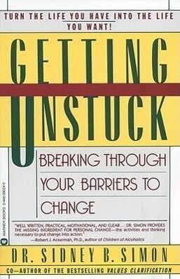 Getting Unstuck: Breaking Through Your Barriers to Change als Taschenbuch