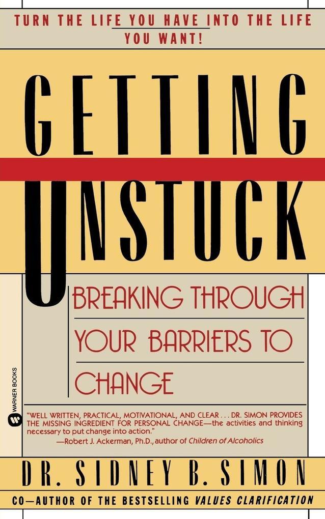 Getting Unstuck: Breaking Through Your Barriers to Change als Taschenbuch