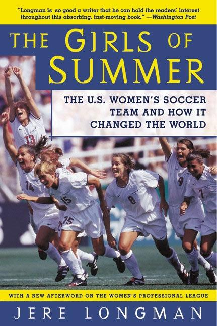 The Girls of Summer: The U.S. Women's Soccer Team and How It Changed the World als Taschenbuch