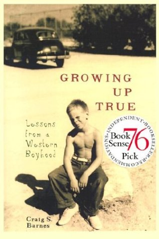 Growing Up True: Lessons from a Western Boyhood als Buch