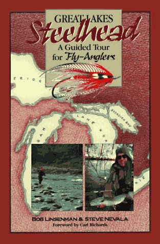 Great Lakes Steelhead: A Guided Tour for Fly-Anglers als Taschenbuch