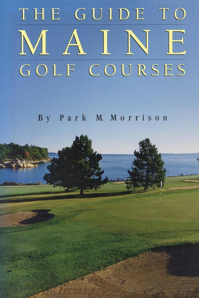A Guide to Maine Golf Courses als Taschenbuch